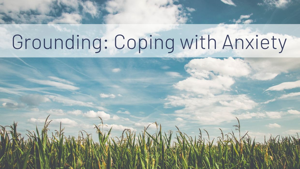 Grounding: Coping with Anxiety