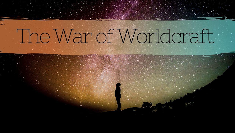 The War of Worldcraft (updated)