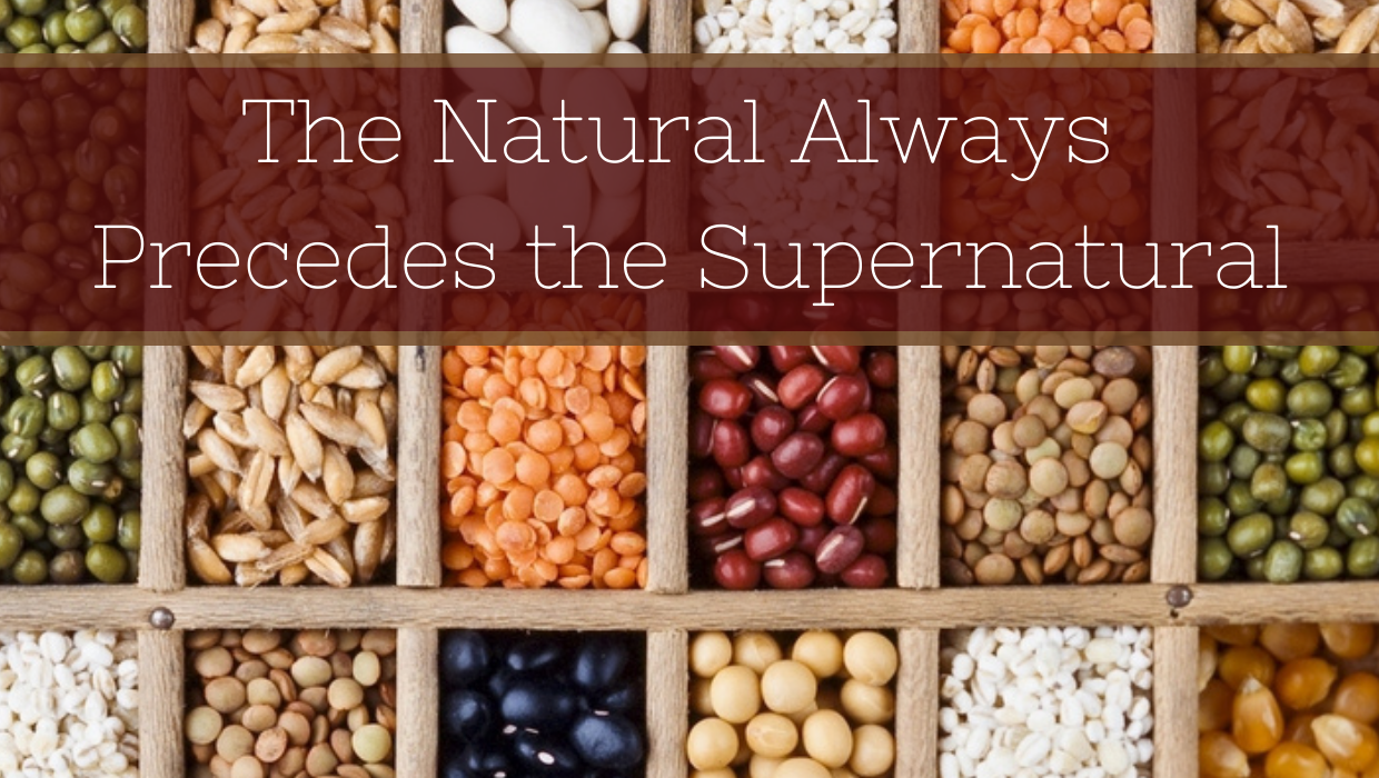 The Natural Always Precedes the Supernatural